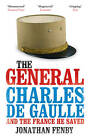 The General: Charles de Gaulle and the France He Saved by Jonathan Fenby (Paperback, 2011)