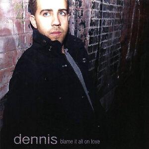 DENNIS-BLAME-IT-ALL-ON-LOVE-CD-2006