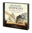 The Magic of Reality: How We Know What's Really True by Richard Dawkins (CD-Audio, 2011)