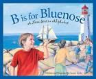 B Is for Bluenose: A Nova Scotia Alphabet by Susan Tooke (Hardback, 2008)