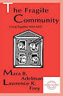 The Fragile Community: Living Together with AIDS by Mara B. Adelman, Lawrence R. Frey (Hardback, 1997)