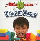 What is Form? by Susan Markowitz Meredith (Paperback, 2009)