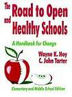 The Road to Open and Healthy Schools: A Handbook for Change: Elementary and Middle School Edition by C.John Tarter, Wayne K. Hoy (Paperback, 1996)