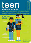 Teenager Owner's Manual: Operating Instructions, Trouble-shooting Tips, and Advice on Adolescent Maintenance by Sarah Jordan, Janice Hillman (Hardback, 2009)