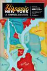 Hispanic New York: A Sourcebook by Columbia University Press (Paperback, 2010)