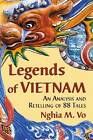Legends of Vietnam: An Analysis and Retelling of 88 Tales by Nghia M. Vo (Paperback, 2012)