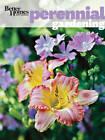 Better Homes & Gardens Perennial Gardening by Better Homes & Gardens (Paperback, 2010)