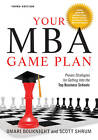 Your MBA Game Plan: Proven Strategies for Getting into the Top Business Schools by Scott Shrum, Omari Bouknight (Paperback, 2011)