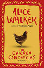 The Chicken Chronicles: A Memoir by Alice Walker (Paperback, 2012)