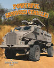 Powerful Armored Vehicles by Lynn Peppas (Paperback, 2011)