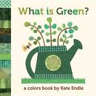 What Is Green? by Kate Endle (Board book, 2010)