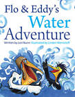 Flo & Eddy's Water Adventure by Lori Nunn (Paperback, 2011)