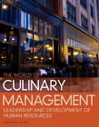 The World of Culinary Management: Leadership and Development of Human Resources by Noel C. Cullen, Jerald Chesser (Hardback, 2012)