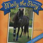 Molly the Pony: A True Story by Pam Kaster (Paperback, 2008)