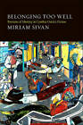 Belonging Too Well: Portraits of Identity in Cynthia Ozick's Fiction by Miriam Sivan (Paperback, 2010)