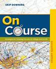 On Course: Strategies for Creating Success in College and in Life by Skip Downing (Paperback / softback, 2012)