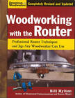Woodworking with the Router: Professional Router Techniques and Jigs Any Woodworker Can Use by Bill Hylton (Paperback, 2009)