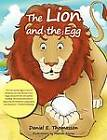 The Lion and the Egg by Daniel E Thomasson (Paperback / softback, 2012)
