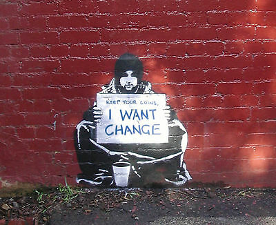 QUALITY BANKSY ART PHOTO PRINTS (I WANT CHANGE)