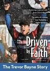 Driven by Faith: The Trevor Bayne Story by Godwin Kelly (Paperback, 2011)