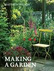 Making a Garden by Matthew Wilson (Paperback, 2012)
