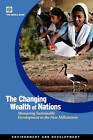 The Changing Wealth of Nations: Measuring Sustainable Development in the New Millennium by World Bank (Paperback, 2010)
