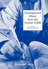 Underground Music from the Former USSR by Vladimir Barsky (Paperback, 1998)