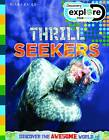 Discovery Explore Your World Thrill Seekers by Miles Kelly Publishing Ltd (Paperback, 2012)