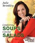 Comforting Soups Colorful Salads by Julie Brinkley (Paperback / softback, 2007)