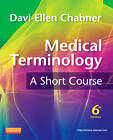 Medical Terminology: A Short Course by Davi-Ellen Chabner (Paperback, 2011)