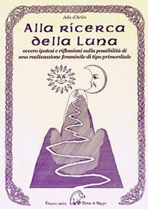 ALLA-RICERCA-DELLA-LUNA-Ipotesi-Riflessioni-Realizzazione-Femminile-Primordiale