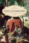 Sinning in the Hebrew Bible: How the Worst Stories Speak for Its Truth by Alan F. Segal (Paperback, 2012)