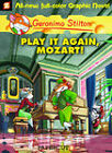 Geronimo Stilton Graphic Novels #8: Play it Again, Mozart! by Papercutz (Hardback, 2011)