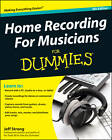 Home Recording for Musicians For Dummies by Jeff Strong (Paperback, 2011)