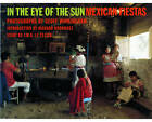 In the Eye of the Sun: Mexican Fiestas by Richard Rodriguez, Jean-Marie Gustave Le Clezio, Geoff Winningham (Paperback, 1997)