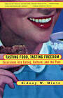 Tasting Food, Tasting Freedom: Excursions into Eating, Culture and the Past by Sidney Mintz (Paperback, 1998)