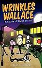 Wrinkles Wallace: Knights of Night School by Marquin Parks (Paperback / softback, 2012)