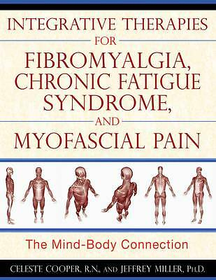 Integrative Therapies for Fibromyalgia, Chronic Fatigue Syndrome, and...