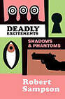 Deadly Excitements Shadows & Phantoms by Sampson (Paperback, 1989)