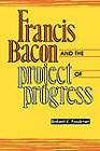 Francis Bacon and the Politics of Progress by Robert K. Faulkner (Paperback, 1993)