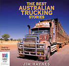 The Best Australian Trucking Stories by Jim Haynes (CD-Audio, 2012)