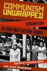 Communism Unwrapped: Consumption in Cold War Eastern Europe by Oxford University Press Inc (Paperback, 2012)