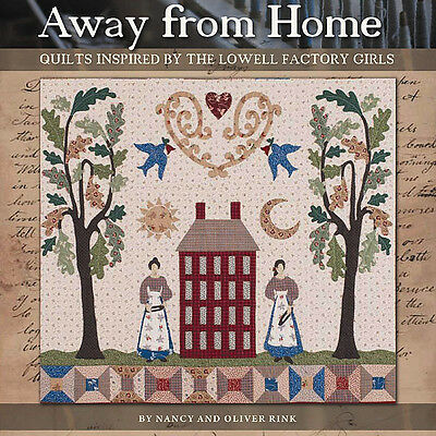 * AWAY FROM HOME Quilts Inspired by Lowell Factory Girls NEW BOOK Textile Mill