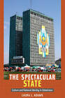The Spectacular State: Culture and National Identity in Uzbekistan by Laura L. Adams (Paperback, 2010)