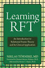 Learning RFT: An Introduction to Relational Frame Theory and Its Clinical Applications by Niklas Torneke (Paperback, 2010)