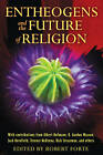 Entheogens and the Future of Religion by Robert Forte (Paperback, 2012)