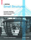 In Detail Small Structures: Compact Dwellings, Temporary Structures, Room Modules by Birkhauser (Hardback, 2010)