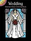 Wedding Stained Glass Coloring Book by Pat Stewart (Paperback, 2004)