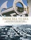 From Sea to Sea: A History of the Scottish Lowland and Highland Canals by Len Paterson (Paperback, 2006)