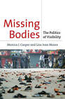 Missing Bodies: The Politics of Visibility by Lisa Jean Moore, Monica J. Casper (Paperback, 2009)